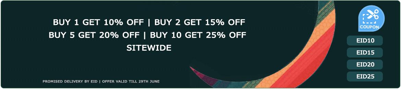 Eid Offer - Buy1 get 10% off, Buy 2 get 15% off, Buy 5 get 20% off